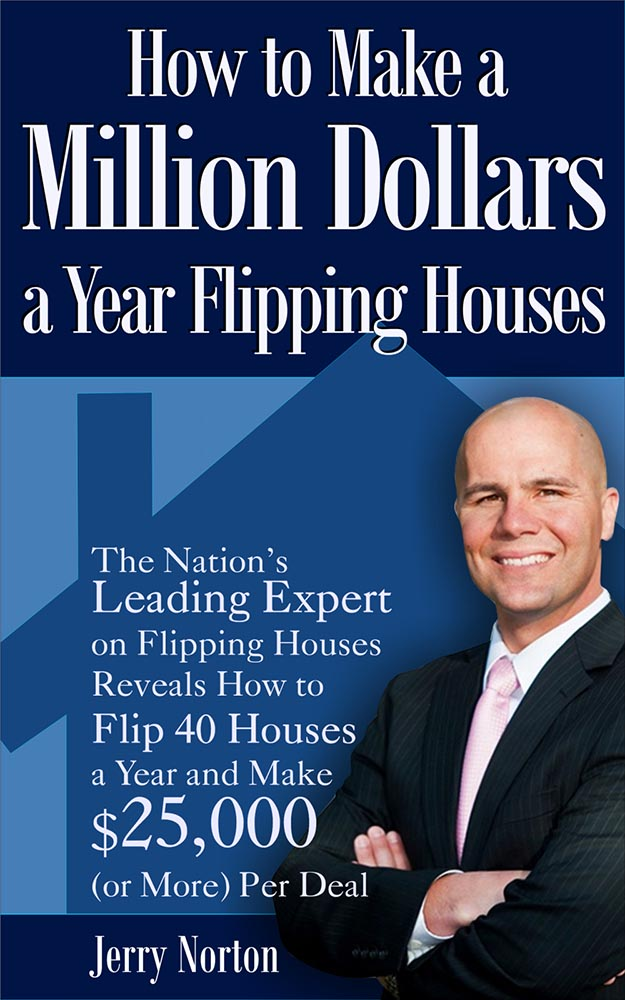 How to Make a Million Dollars a Year Flipping Houses: The Nation's Leading Expert on Flipping Houses Reveals How to Flip 40 Houses a Year and Make $25,000 (or More) Per Deal 如何靠炒房一年赚100万美元:美国最顶尖的炒房专家透露,如何一年炒房40套,每笔交易赚25000美元或更多 英文电子书下载